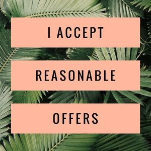 I accept reasonable offers!! Whoo-hoo!
